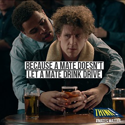 A mate doesn't let a mate drink drive